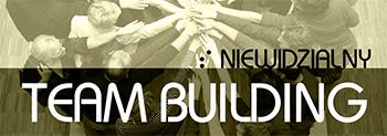 Niewidzialny team building